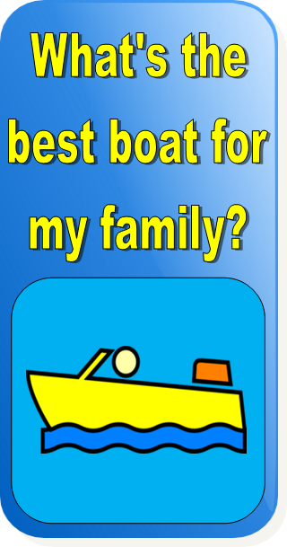 Best Boat for my family